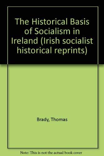 9780904086027: The Historical Basis of Socialism in Ireland (Irish socialist historical reprints)