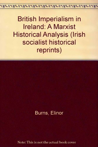 9780904086058: British Imperialism in Ireland: A Marxist Historical Analysis (Irish socialist historical reprints)