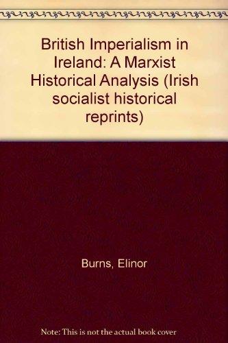 9780904086058: British Imperialism in Ireland: A Marxist Historical Analysis (Irish socialist historical reprints)