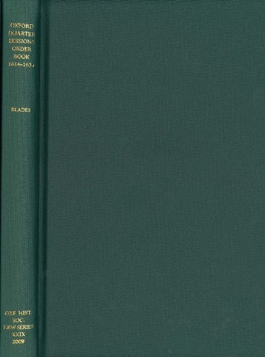 9780904107227: Oxford Quarter Sessions Order Book, 1614-1637 (Oxford Historical Society Second Series) (Oxford Historical Society New Series)