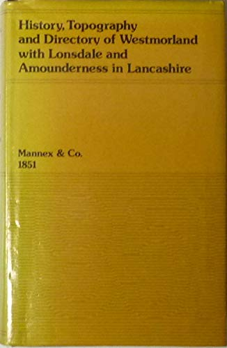 History, Topography and Directory of Westmorland with Lonsdale and Amounderness in Lancashire.