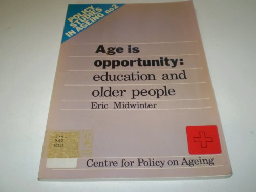 Age is Opportunity: Education and Older People: Midwinter, Eric