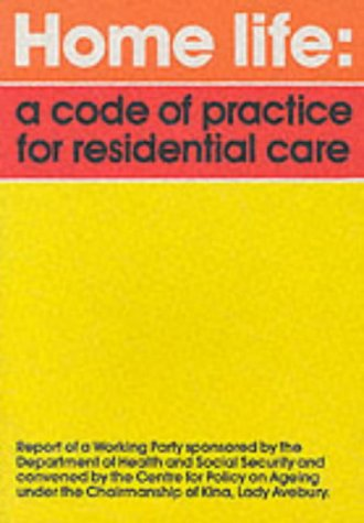 9780904139372: Home Life: Code of Practice for Residential Care - Working Party Report (Centre for Policy on Ageing)