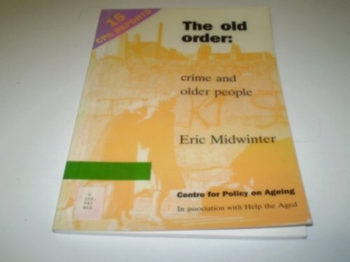 9780904139761: The Old Order: Crime and Older People (CPA Reports)