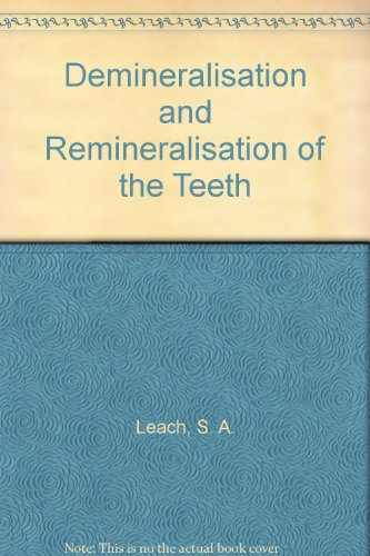 Demineralisation and Remineralisation of the Teeth: S. A. Leach , W. M. Edgar, eds.
