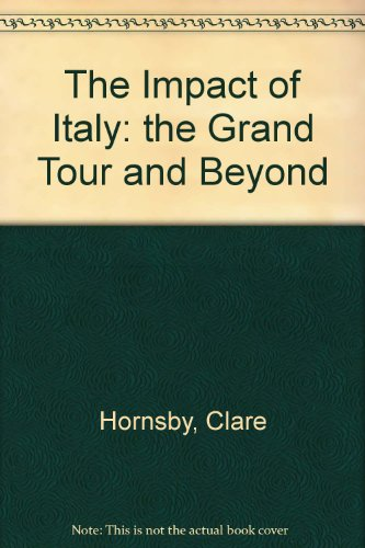 9780904152326: The Impact of Italy: The Grand Tour and Beyond