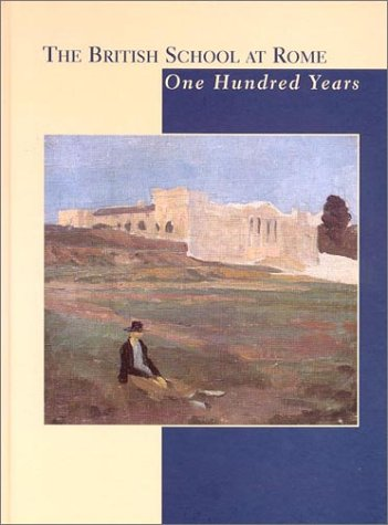 9780904152357: The British School at Rome: One Hundred Years