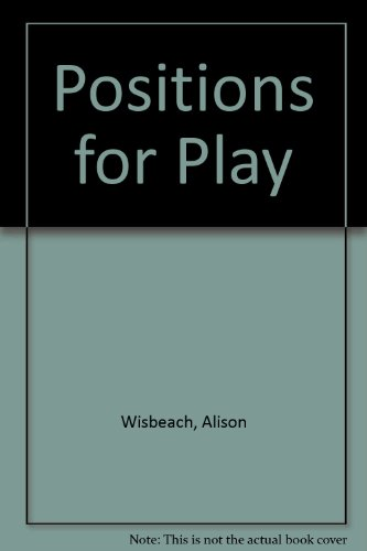 9780904158182: Positions for Play