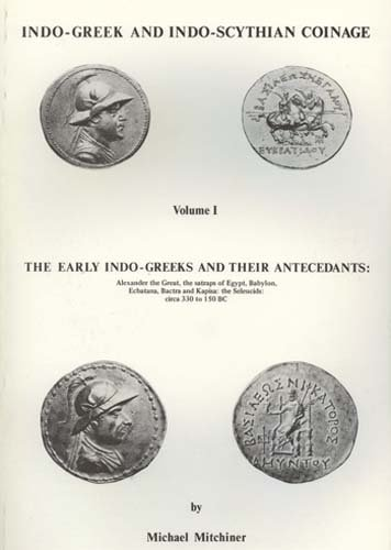 Indo-Greek and Indo-Scythian Coinage: The Indo-Greeks Pt.: Mitchiner, Michael