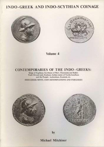 Indo-Greek and Indo-Scythian Coinage: Contemporaries of the: Mitchiner, Michael