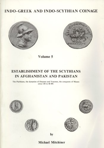 9780904173109: Indo-Greek and Indo-Scythian Coinage: Establishment of the Scythians in Afghanistan and Pakistan v. 5