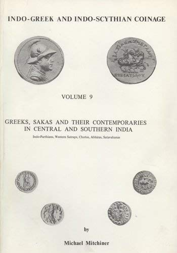 Indo-Greek and Indo-Scythian Coinage: Greeks, Sakas and: Mitchiner, Michael