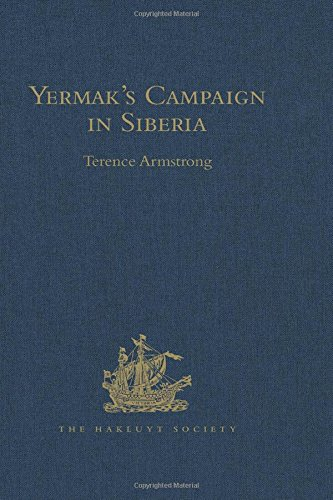 Yermak's Campaign in Siberia: A Selection of Documents Translated from the Russian By Tatiana ...