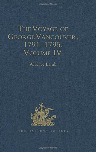 9780904180206: The Voyage of George Vancouver, 1791–1795: Volume 4 (Hakluyt Society, Second Series)