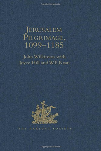 Jerusalem Pilgrimage, 1099-1185 (Hakluyt Society, Second Series): John Wilkinson