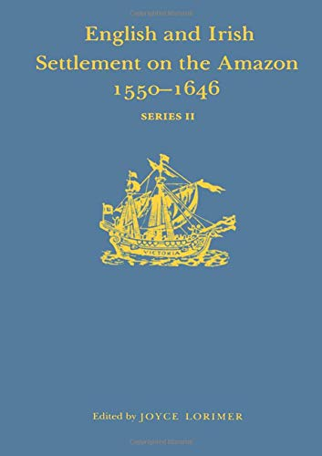 9780904180275: English and Irish Settlement on the River Amazon, 1550–1646 (Hakluyt Society, Second Series)
