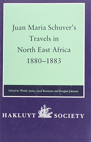 9780904180459: Juan Maria Schuver's Travels in North East Africa, 1880-1883 (Hakluyt Society, Second Series)