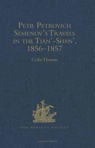 9780904180602: Petr Petrovich Semenov: Travels in the Tian-Shan, 1856-1857