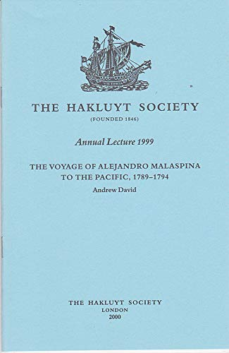 9780904180664: The Voyage of Alejandro Malaspina to the Pacific, 1789-1794: The Hakluyt Society Annual Lecture 1999 (Annual lecture/Hakluyt Society)