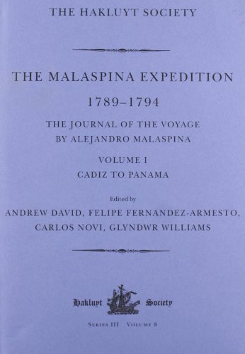 The Malaspina Expedition 1789-1794: Journal of the: David, Andrew, Fern?ndez-Armesto,