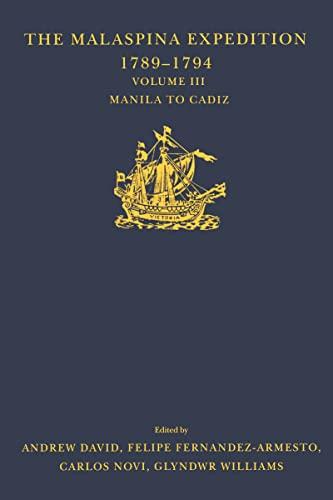 The Malaspina Expedition 1789-1794 / . /: Alejandro Malaspina: Manila