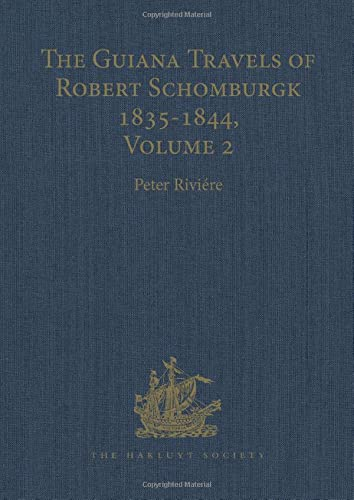 9780904180886: The Guiana Travels of Robert Schomburgk / ... / Volume II / The Boundary Survey, 1840–1844: Boundary Survey 1840-1844 v. 2 (Hakluyt Society, Third Series)