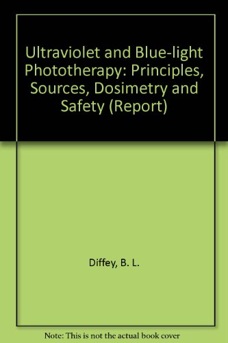 9780904181869: Ultraviolet and Blue-light Phototherapy: Principles, Sources, Dosimetry and Safety (Report)
