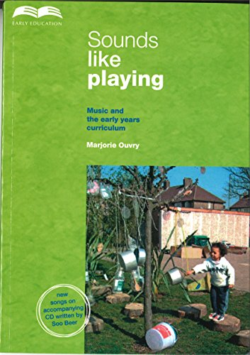 9780904187311: Sounds Like Playing: Music and the Early Years Curriculum