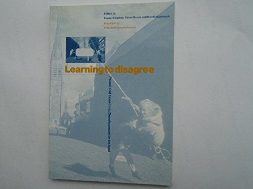 Learning to Disagree: Peace and Economic Development in Ireland: Harbor, Bernard
