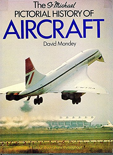 Pictorial history of aircraft: David MONDEY