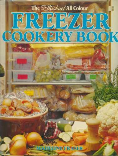The St Michael All Colour Freezer Cookery: MADELINE FRASER