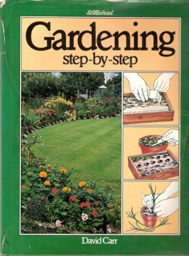 GARDENING STEP BY STEP: DAVID CARR