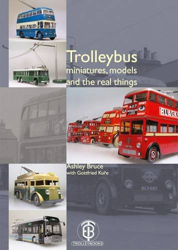 9780904235234: Trolleybus Miniatures, Models and the Real Things