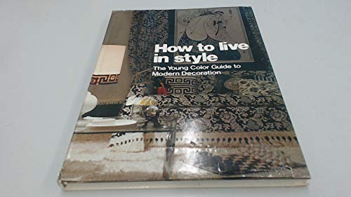 9780904255003: How to Live in Style: Young Colour Guide to Modern Decoration