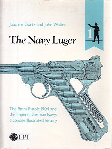 9780904256208: Navy Luger: The 9mm Pistole 1904 and the Imperial German Navy