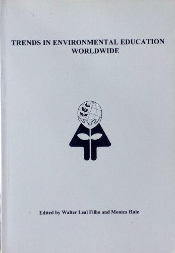 Trends in Environmental Education Worldwide: Filho, Walter Leal