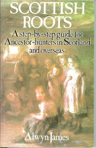 9780904265460: Scottish Roots a Step By Step Guide