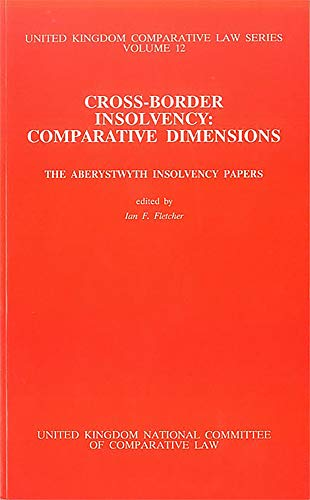 9780904281026: Cross-Border Insolvency: Comparative Dimensions: UKNCCL Volume 12