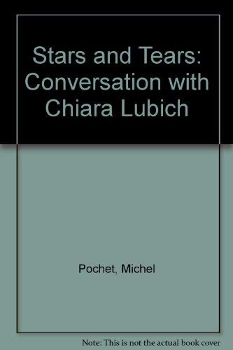 Stars and Tears: Conversation with Chiara Lubich: Michel Pochet