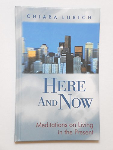 9780904287714: Here and Now: Meditations on Living in the Present