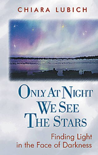 9780904287844: Only at Night We See the Stars: Finding Light in the Face of Darkness