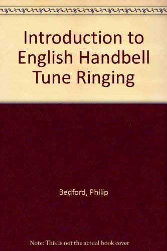 Introduction to English Handbell Tune Ringing: Bedford, Philip