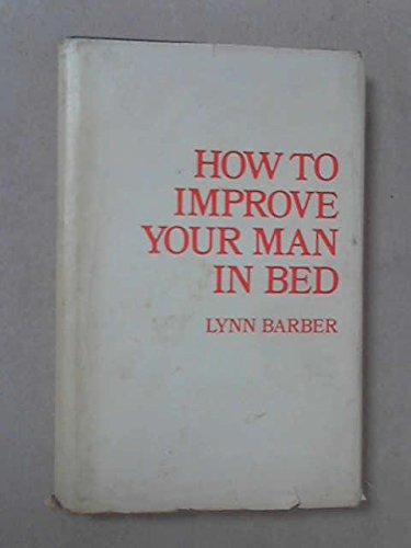 9780904312355: How to Improve Your Man in Bed