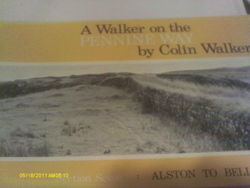 Walker on the Pennine Way: A Visual Experience: Alston to Bellingham Section 7 (0904318060) by Walker, Colin