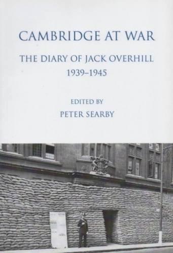 9780904323214: Cambridge at War. The Diary of Jack Overhill 1939-1945 (Cambridgeshire Records Society)