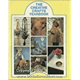 The Creative Crafts Yearbook: An Exciting New Collection of Needlework and Crafts