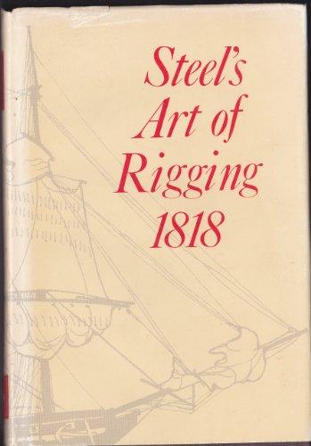 Steel's Art of Rigging, 1818.: Steel, David.
