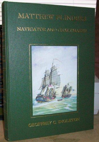 9780904351347: Matthew Flinders, Navigator and Chartmaker