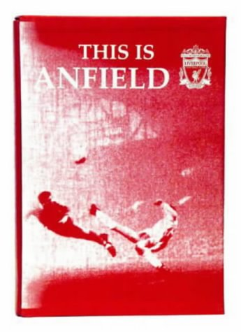 9780904351798: This is Anfield: An Official Modern History of Liverpool FC, as Told by the Players Themselves