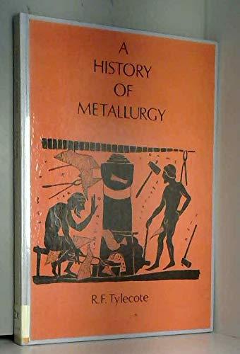 History of Metallurgy.: Tylecote, R. F.